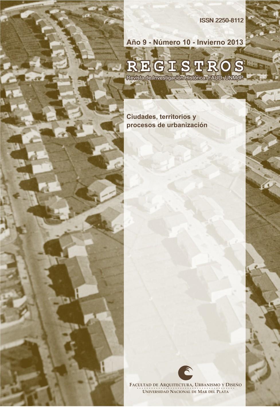Ver Núm. 10 (2013): Ciudades, territorios y procesos de urbanización